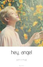 ⭐hey, angel⭐ p.jm x m.yg ✔ by bby_mocchi