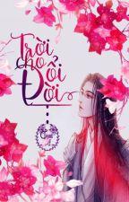 Trời cho đổi đời - Trang Sơ by TrangSo_sociu