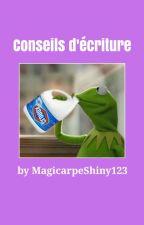 Conseils d'écriture (Divers) by MagicarpeShiny123