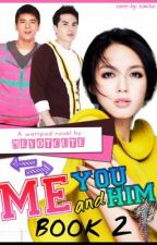 Me, You and Him (Book 2) by meyotcute