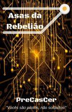Asas da Rebelião by PreCasCer