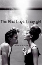 The Bad Boy's Baby Girl by Fadedandforgotten