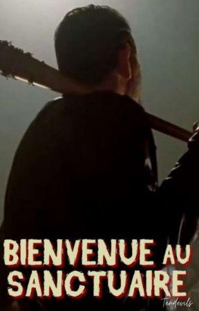 Bienvenue au Sanctuaire [Partie I - The Walking Dead] by Tendevils