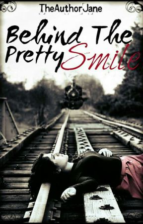 Behind The Pretty Smile  by TheAuthorJane