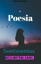 Sentimentos Descontrolados  by ElenSann