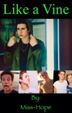 Like a Vine {Nash Grier} by Miss-Hope