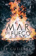 Mar de Fuego [El Triángulo #4] by escritorviajero
