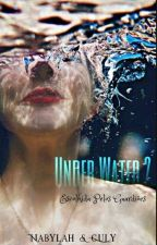 Under Water 2 - Escolhida pelos Guardiões  by nabyguly5