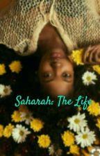 Saharah: The Life by _HariTakesOver_