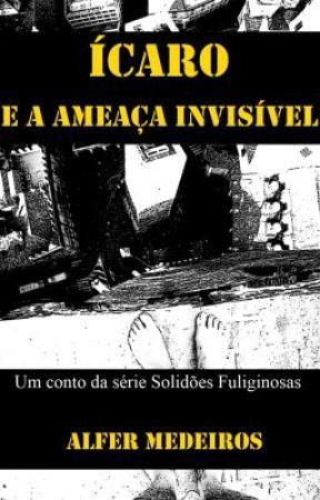 Ícaro e a Ameaça Invisível by AlferMedeiros