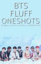 BTS Fluff Oneshots [complete] by your_mommy_mistress_