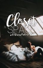 Closet Space by offbeatwriter