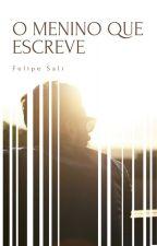 O MENINO QUE ESCREVE by FelipeSali