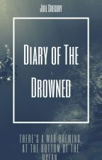 Diary of the drowned by anothercornyusername