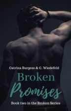 Broken Promises, Book 2 by catrinaburgess