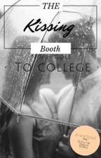 The kissing booth- Noah goes to college by e13lhx