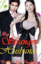 My Stranger Husband {Hiatus} by Fhudgeee