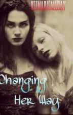 Changing Her Way [Girl x Girl] [On Hold Until I finish other stories] by veemarieallday