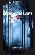 Le sang des Loup  by Ganotoka