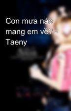 Cơn mưa nào mang em về? - Taeny by Py_Jung