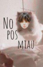 No pos Miau. [Min Yoongi y Tu] by Galletita_asesina