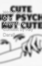 Write Your Own Adventure Contest by Kay Darali by iloveromances