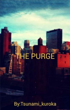 The Purge by Tsunami_kuroka