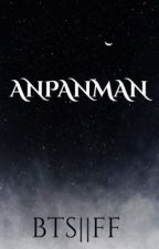 ANPANMAN[]BTS FF[] by Shaewolf14