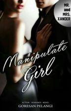 Manipulate girl (Mr & Mrs Xander) by Goresan_Pelangi