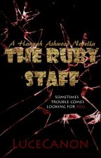 Hannah Ashwood and the Ruby Staff by lucytaylor9