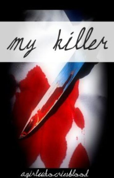 My Killer by itslaauraan