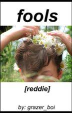 fools || Reddie by grazer_boi