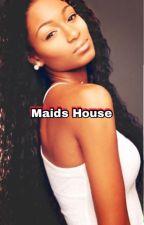 Maids House by fairygoddessnpg