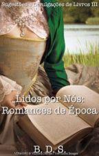 Lidos por Nós: Romances de Época (Livro 3) by literagrafia