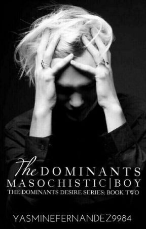The Dominants Masochistic Boy (ManxMan|BDSM) Book Two by YasmineFernandez9984