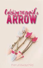Catching The Cupid' s Arrow by therunawaychild