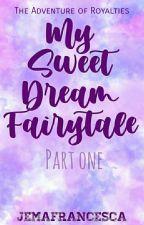 My Sweet Dream Fairytale (ONGOING) by jemafrancesca
