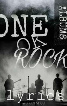 ONE OK ROCK (ALBUMS/lyrics) - Change - Wattpad