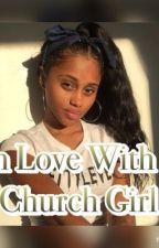 In Love With a Church Girl  by TyErickaa