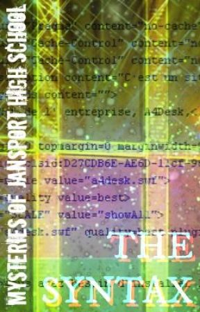 [Book 3] Mysteries of Jansport High School: The Syntax || WILL BE EDITED by DJwellz