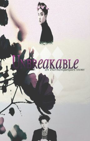Unbreakable by exo-panqueques