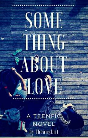 Something About Love by JheangLiit