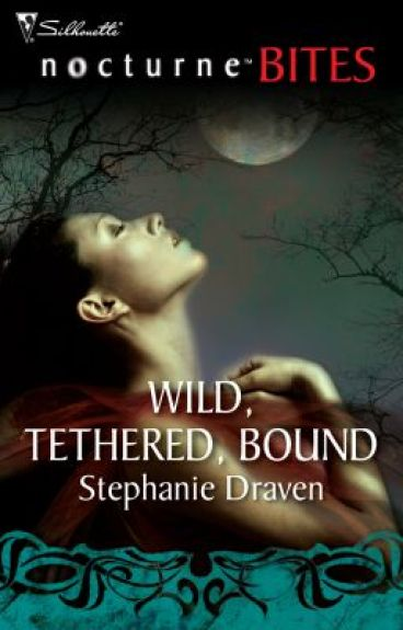 Wild, Tethered, Bound (A MYTHICA BOOK, Excerpt) by StephanieDraven