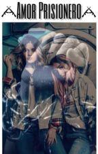 Amor Prisionero (Adaptación Caché) by Yuliet2001