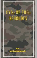 Eye of the Beholder [On Hold] by mollysbooknook