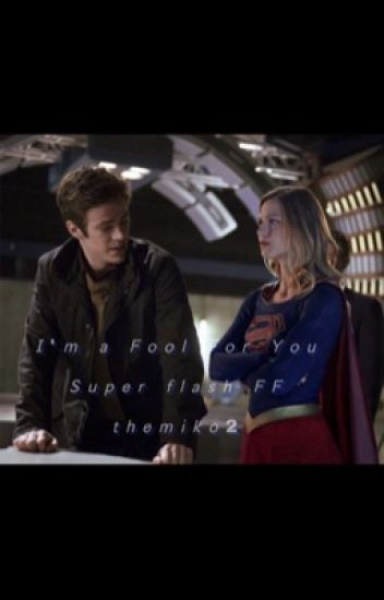 I'm a Fool For You » SuperFlash {1} | √
