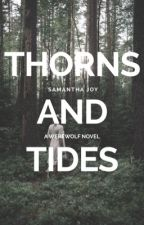 Thorns and Tides by sunflowersam_