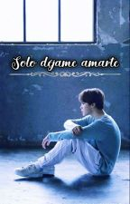Solo Déjame Amarte Jimin Y Sun (Tu)TERMINADA by user12_13