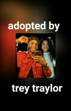 Adopted By Trey Traylor by hope1299