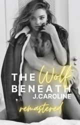 The Wolf Beneath [The Wolf Series #1] by PrettyInPinkJessicaa